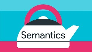 Why do semantics matter? -- #A11ycasts 08