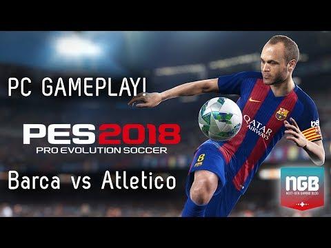 PES 2018 PC GAMEPLAY - Barcelona vs Atletico Madrid