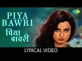 Download Piya Bawari with lyrics | पिया बावरी गाने के बोल | Khoobsurat |  Rekha/Rakesh/Ashok/Deena MP3 song and Music Video
