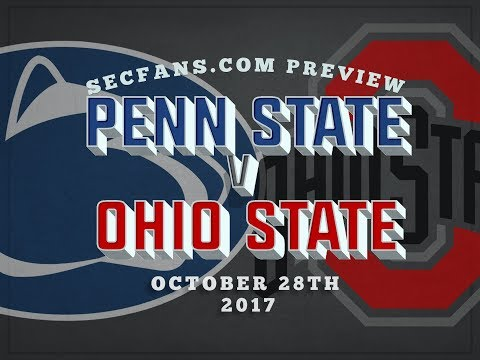 Penn State vs Ohio State - Preview & Predictions - 2017 College Football - PSU vs OSU