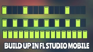 Tutorial #9 : How to make BUILD UP in FL Studio Mobile