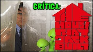 A CASA QUE JACK CONSTRUIU (The House That Jack Built, 2018) - Crítica