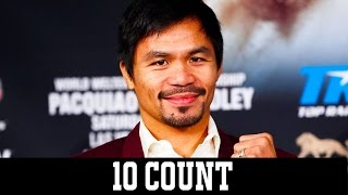 The State of Manny Pacquiao - 10 Count