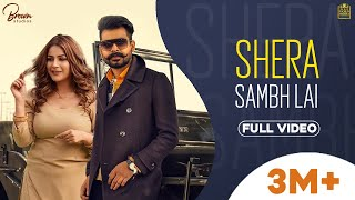 Shera Samb Lai (Full Video) Arjan Dhillon | Shehnaaz Gill | Preet Hundal | Latest Punjabi Songs 2019