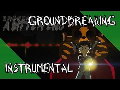 A Bitter End | FNAF | Groundbreaking (Instrumental)