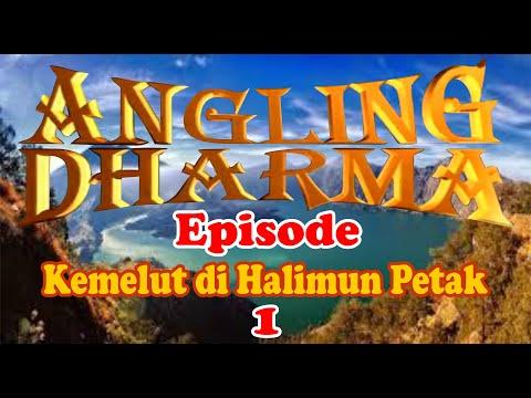 Angling Dharma Episode 7    Kemelut Di Halimun Petak 1