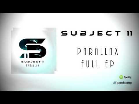 Subject 11 - Parallax (Full EP Stream)