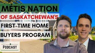Métis Nation of Saskatchewan's First-Time Home Buyers Program with Thomas Millar- Episode 44