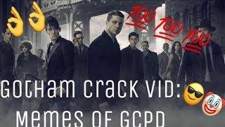 Gotham Crack Vid Memes Of GCPD