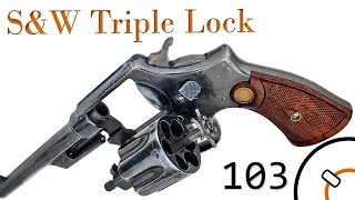 Small Arms of WWI Primer 103: S&W Triple Lock