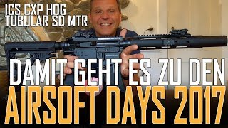 *Airsoft Unboxing* ICS CXP HOG Tubular SD MTR für die Airsoft Days 2017