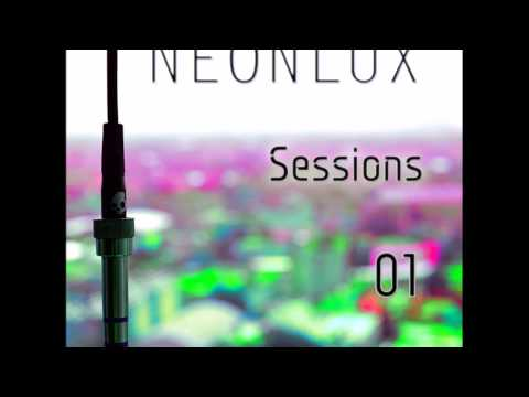 Neonlux Sessions 01