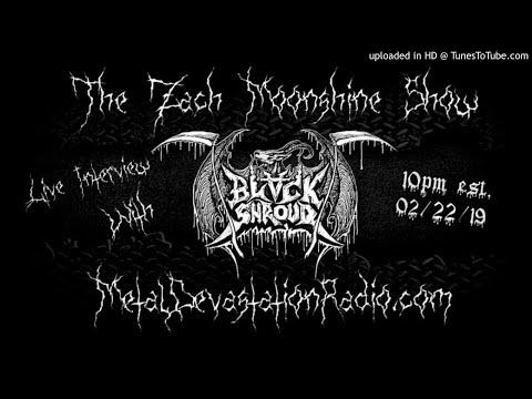 Black Shroud - Interview 2019 - The Zach Moonshine Show