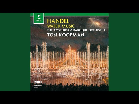 Water Music, Suite No. 2 In D Major, HWV 349: II. Alla Hornpipe