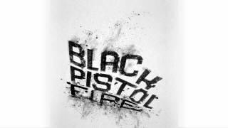 Black Pistol Fire - Hush