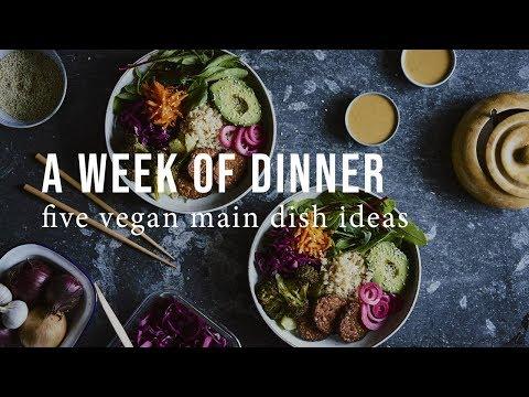 A WEEK OF VEGAN DINNERS | Good Eatings