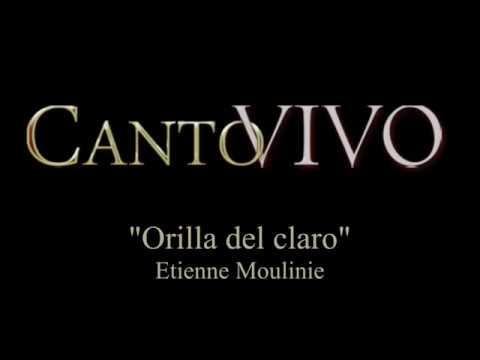 Etienne Moulinie  Orilla del claro Canto Vivo