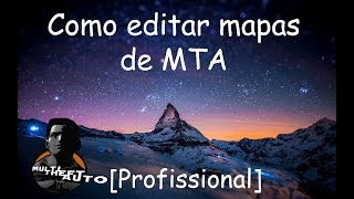 Como Editar Mapas Profissional no MTA| Parte 2