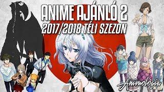 ~ ANIME AJÁNLÓ #2 ~ Téli anime szezon 2017/2018 | Animológia