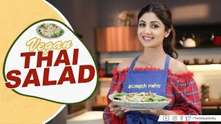 Vegan Thai Salad | Shilpa Shetty Kundra | Healthy Recipes | The Art of Loving Food