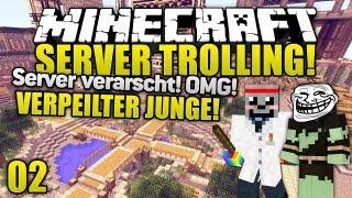 Minecraft Server VERARSCHT - JUNGE RASTET AUS! - Minecraft Server Trolling #2 | ungespielt