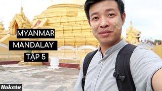 Chùa Mahamuni và làng cổ Mingun   Myanmar VLOG   Tập 5