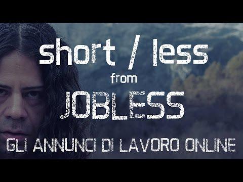 short/less from JOBLESS - GLI ANNUNCI DI LAVORO ONLINE