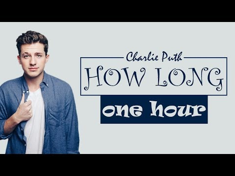 [1 Hour] How Long - Charlie Puth