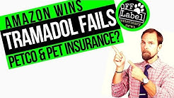 Tramadol Fails in Veterinary Research, Amazon Wins Pet Food, and Petco Purchases PetInsuranceQuotes!