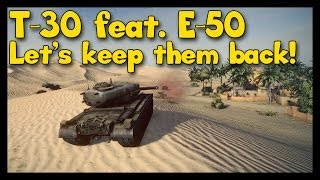 ► World of Tanks T-30 feat. E-50 Gameplay | Let's hold for Ace!