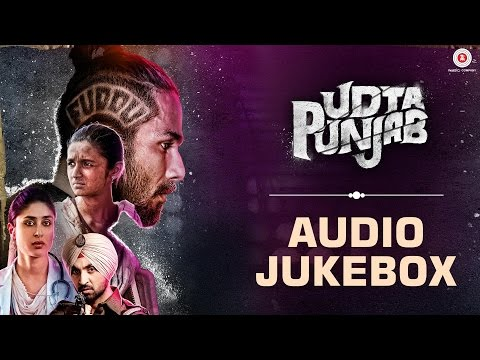 Udta Punjab - Full Movie Album   Audio Jukebox   Amit Trivedi   Shahid Kapoor & Alia Bhatt