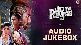 Udta Punjab - Full Movie Album | Audio Jukebox | Amit Trivedi | Shahid Kapoor & Alia Bhatt