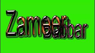 Zameer Babbar Name Green Screen Video | Zameer Babbar Name Effects chroma key Animated Video