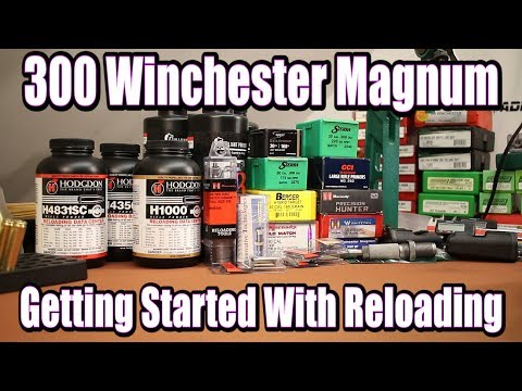 300 Win Mag - Getting started with reloading