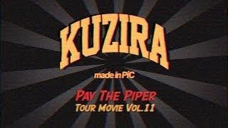 【KUZIRA Pay The Piper TOUR MOVIE Vol.11】