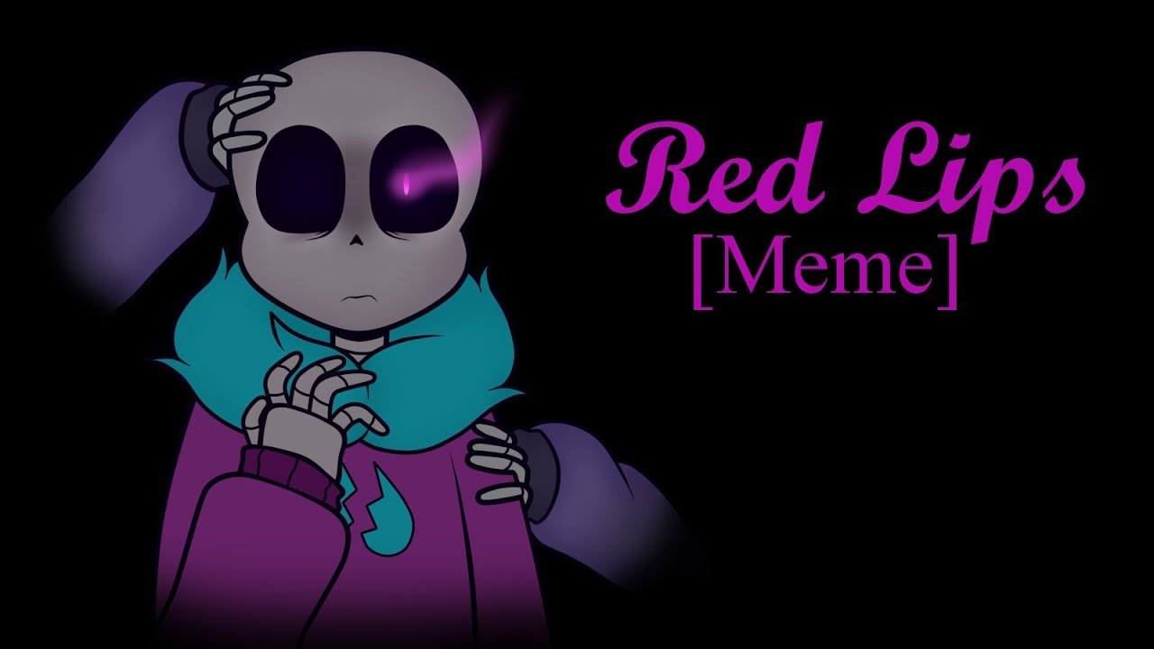 Red Lips Meme【Undertale AU | Unlust!Lust!Sans】