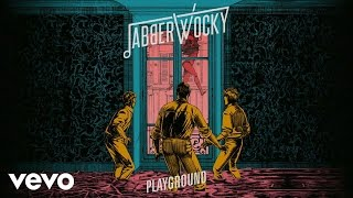 Jabberwocky - Playground (Audio)