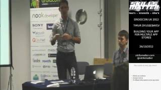 Droidcon UK 2012: Building your app for multiple app stores