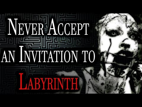 Never Accept an Invitation to Labyrinth | CreepyPasta Storytime