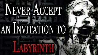 """""""Never Accept an Invitation to Labyrinth""""   CreepyPasta Storytime"""