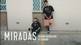 Teeam Revólver Ft Dardd // Miradas 👁️ (Video Oficial)