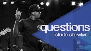 Questions no Estúdio Showlivre - Apresentação na íntegra