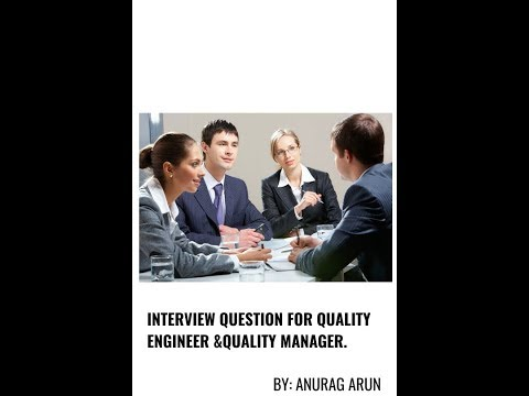 Interview question for Quality engineer and quality manager .