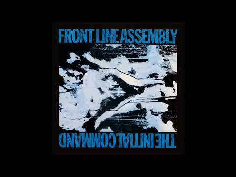Front Line Assembly - The Initial Command (Full Album)