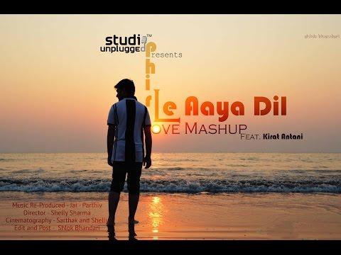 Phir Le Aaya Dil (Love Mashup) | Being Indian Music Ft. Kirat Antani - Jai - Parthiv