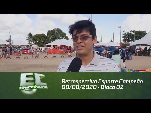 Retrospectiva Esporte Campeão 08/08/2020 - Bloco 02