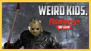 Weird Kids. Lets End Them. - Friday the 13th The Game