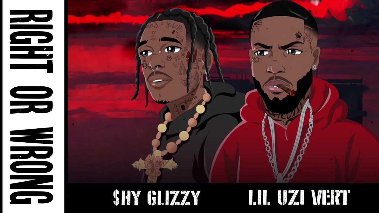 Shy Glizzy - Right Or Wrong (feat. Lil Uzi Vert) [Official Audio]
