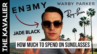 How Expensive are Good Sunglasses? $25-$400 w/ Enemy, Ray Ban, Warby Parker, Jade Black++