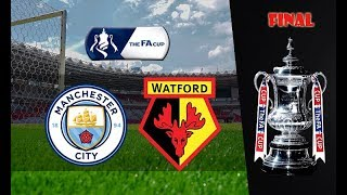 Jadwal Final Piala FA 2019, Manchester City vs Watford, Sabtu (18/5/2019)